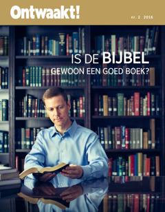 Ontwaakt!, nr. 2 2016 | Is de Bijbel gewoon een goed boek?