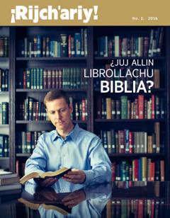 ¡Rijch'ariy! revista No. 2 2016 | ¿Juj allin librollachu Biblia?