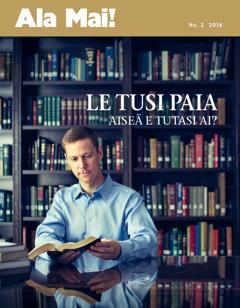 Mekasini o le Ala Mai!, Nu. 2 2016 | Po o le Tusi Paia ua na o se Tusi e Lelei?
