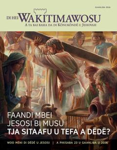 Di Hei Wakitimawosu u gaanliba u 2016 | Faandi mbei Jesosi bi musu tja sitaafu u tefa a dëdë?