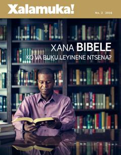 Magazini wa Xalamuka! No. 22016 | Xana Bibele Kova Buku Leyinene Ntsena?