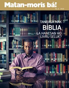 Matan-moris bá! No. 2 2016 | Tanbasá Bíblia la hanesan ho livru seluk?