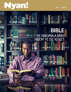 Nyan! nsɛmma nhoma, No. 2 2016 | Bible Yɛ Nhoma a Emu Nsɛm Yɛ Dɛ Kɛkɛ?