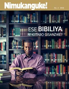 Igazeti ya Nimukanguke!, No. 2 2016 | Ese Bibiliya ni igitabo gisanzwe?