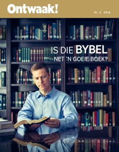 Ontwaak!, Nr. 22016 | Is die Bybel net 'n goeie boek?