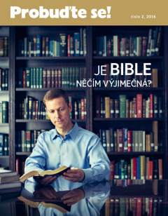 Časopis Probuďte se!, číslo 2, 2016 | Je Bible něčím výjimečná?