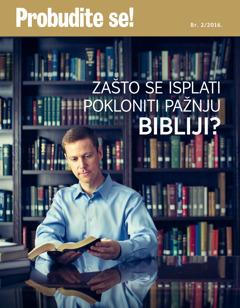 Probudite se!, br. 2/2016. | Zašto se isplati pokloniti pažnju Bibliji?