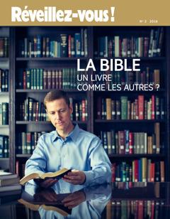 Magazinn Réveillez-vous! No.2 2016 | La Bible : un livre comme les autres?