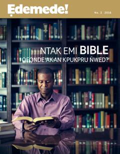 Ẹdemede! No. 2 2016 | Nso Inam Bible Ọfọn Akan N̄wed Efen Ekededi?