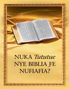 Nuka Tututue Nye Biblia Ƒe Nufiafia?