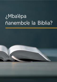 ¿Mba'épa ñanembo'e la Biblia?