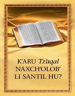 K'aru tz'aqal naxch'olob' li Santil Hu?