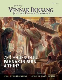 Vennak Innsang mekazin, No. 2 2016 | Zeicah Jesuh cu Fahnak In buin a Thih?