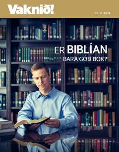 Tímaritið Vaknið! 2.tbl. 2016 | Er Biblían bara góð bók?