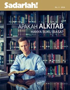 Majalah Sadarlah! No. 2 2016 | Apakah Alkitab Hanya Buku Biasa?