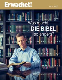 De Tietschreft Erwachet!, Nr. 2 2016 | Was macht die Bibel so anders?
