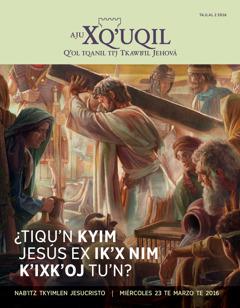 U'j Aju Xq'uqil, tajlal 2 2016 | ¿Tiqu'n kyim Jesús ex ik'x nim k'ixk'oj tu'n?