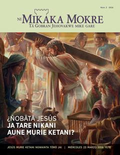 Tärä kwata Ni Mikaka Mokre yebätä, número 2 2016   ¿Ñobätä Jesús ja tare nikani aune murie ketani?