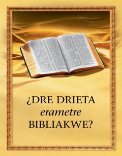 ¿Dre drieta erametre Bibliakwe?