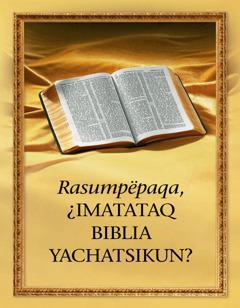 Rasumpëpaqa ¿imatataq Biblia yachatsikun?