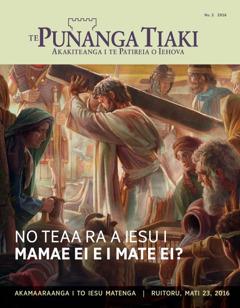Te Punanga Tiaki, Nu. 2 2016   No Teaa ra a Iesu i Mamae ei e i Mate Ei?