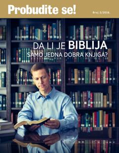 Probudite se!, broj 22016.| Da li je Biblija samo jedna dobra knjiga?