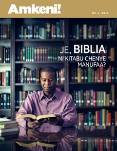 Gazeti la Amkeni, Na. 2 2016 | Je, Biblia Ni Kitabu Chenye Manufaa?
