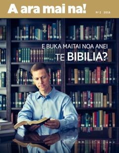 Te vea A ara mai na!, No 2 2016 | E buka matai noa anei te Biblia?