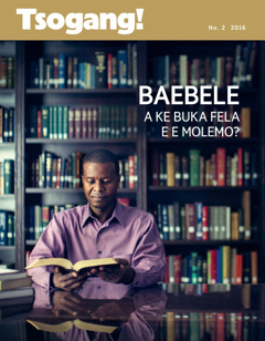 Makasine wa Tsogang! No. 2 2016 | Baebele—A ke Buka Fela e e Molemo?