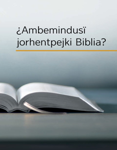 ¿Ambemindusï jorhentpejki Biblia?