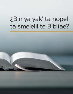 ¿Bin ya yak' ta nopel ta smelelil te Bibliae?