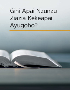 Gini Apai Nzunzu Ziazia Kekeapai Ayugoho?