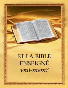 Ki la Bible enseigné vraimem?