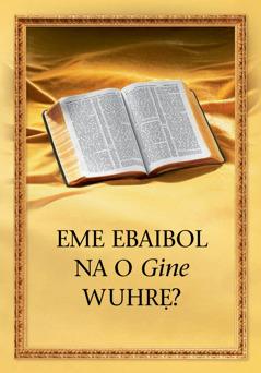 Eme Ebaibol na O Gine Wuhrẹ?