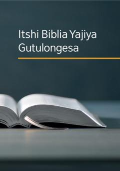 Itshi Biblia Yajiya Gutulongesa?