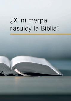 ¿Xí ni merpa rasuidy la Biblia?