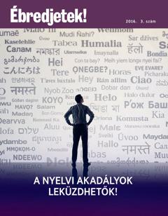 Ébredjetek!, 2016. 3. sz. | Anyelvi akadályok leküzdhetők!