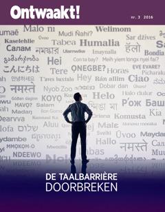 Ontwaakt!, nr. 3 2016 | De taalbarrière doorbreken