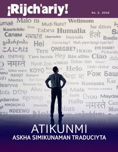 ¡ Rijch'ariy! Revista, número 3 2016 | Atikunmi askha simikunaman traduciyta