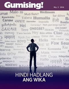 Gumising! Blg. 3 2016 | Hindi Hadlang ang Wika