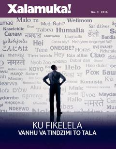 Magazini wa Xalamuka! No. 32016 | Ku Fikeleriwa Ka Vanhu Va Tindzimi To Tala