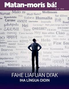 Matan-moris bá! No. 3 2016 | Fahe liafuan di'ak iha língua oioin, oinsá?