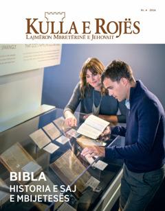 Revista Kulla e Rojës, nr. 4 2016 | Bibla—Historia e saj e mbijetesës