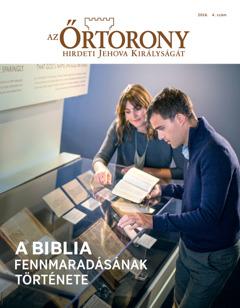 Az Őrtorony, 2016. 4. szám | A Biblia fennmaradásának története