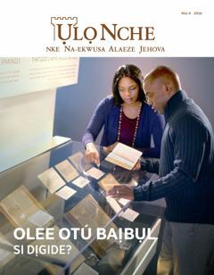 Ụlọ Nche Nke 4 2016 | Olee Otú Baịbụl Si Dịgide?