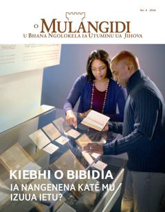O Mulangidi No. 4 | Kiebhi o Bibidia Ki ia Nangenena Katé mu Izuua Ietu?