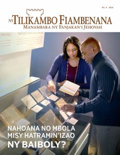 Ny Tilikambo Fiambenana No. 4 2016 | Nahoana no Mbola Misy Hatramin'izao ny Baiboly?