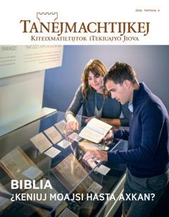 Amaix Tanejmachtijkej, tapoual 4 xiuit2016   Biblia: ¿keniuj moajsi hasta axkan?