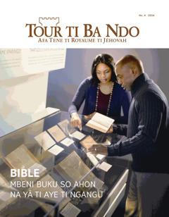 Tour ti Ba Ndo No. 4 | Bible: Aye ti ngangu wa la asi na lo?