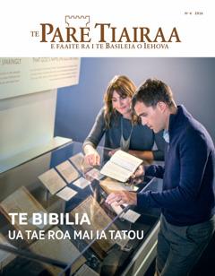 Te Pare Tiairaa No. 4 | Te Bibilia—Ua tae roa mai ia tatou